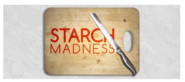 Starch madness